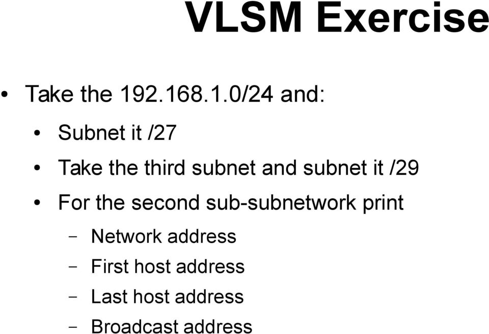 subnet and subnet it /29 For the second