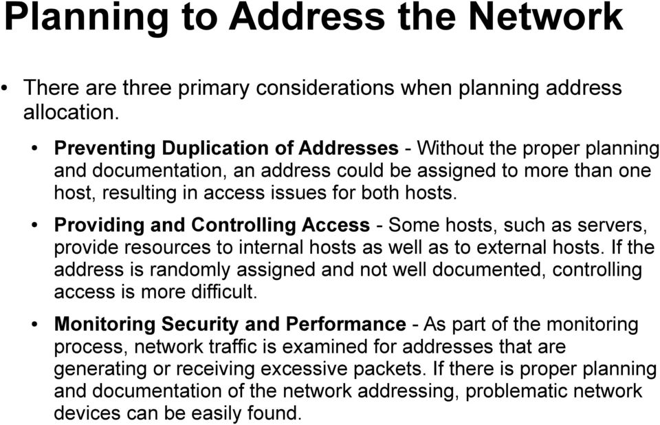 Providing and Controlling Access - Some hosts, such as servers, provide resources to internal hosts as well as to external hosts.