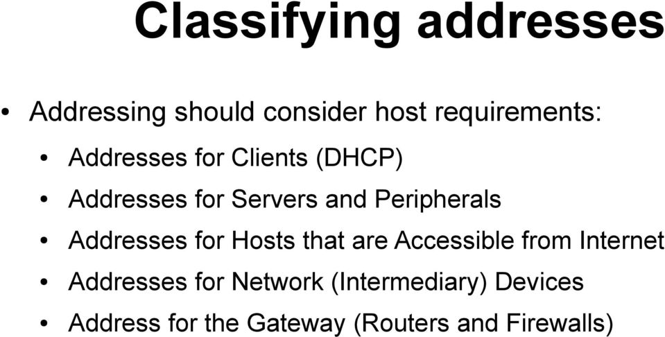 Addresses for Hosts that are Accessible from Internet Addresses for