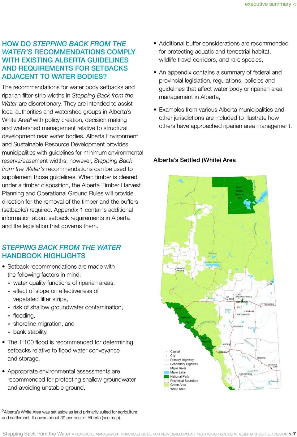 They are intended to assist local authorities and watershed groups in Alberta s White Area 5 with policy creation, decision making and watershed management relative to structural development near