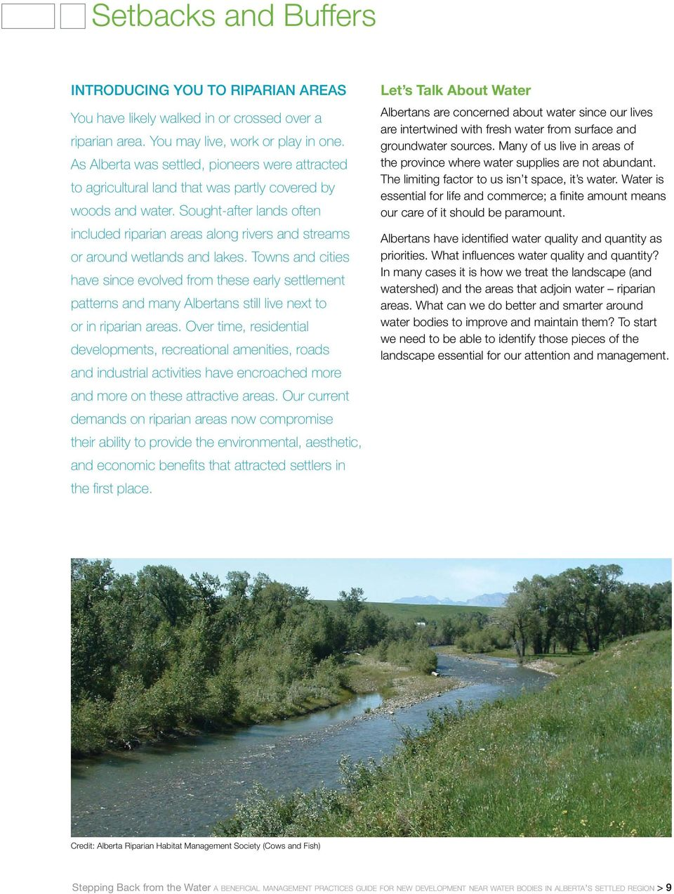 Sought-after lands often included riparian areas along rivers and streams or around wetlands and lakes.