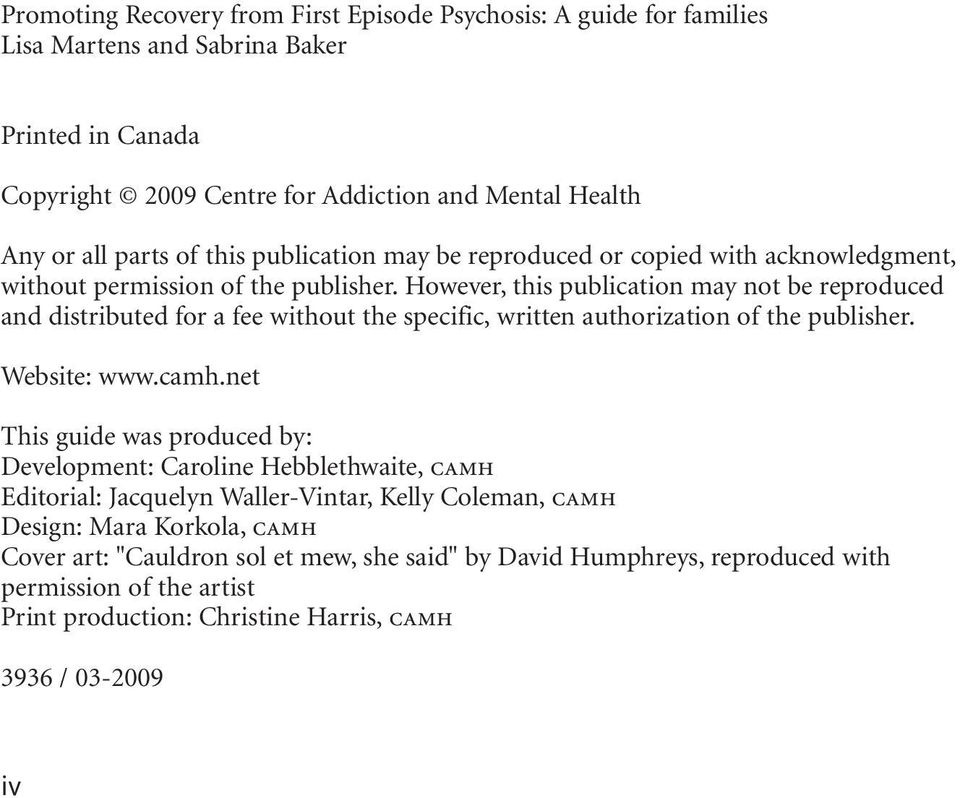 However, this publication may not be reproduced and distributed for a fee without the specific, written authorization of the publisher. Website: www.camh.