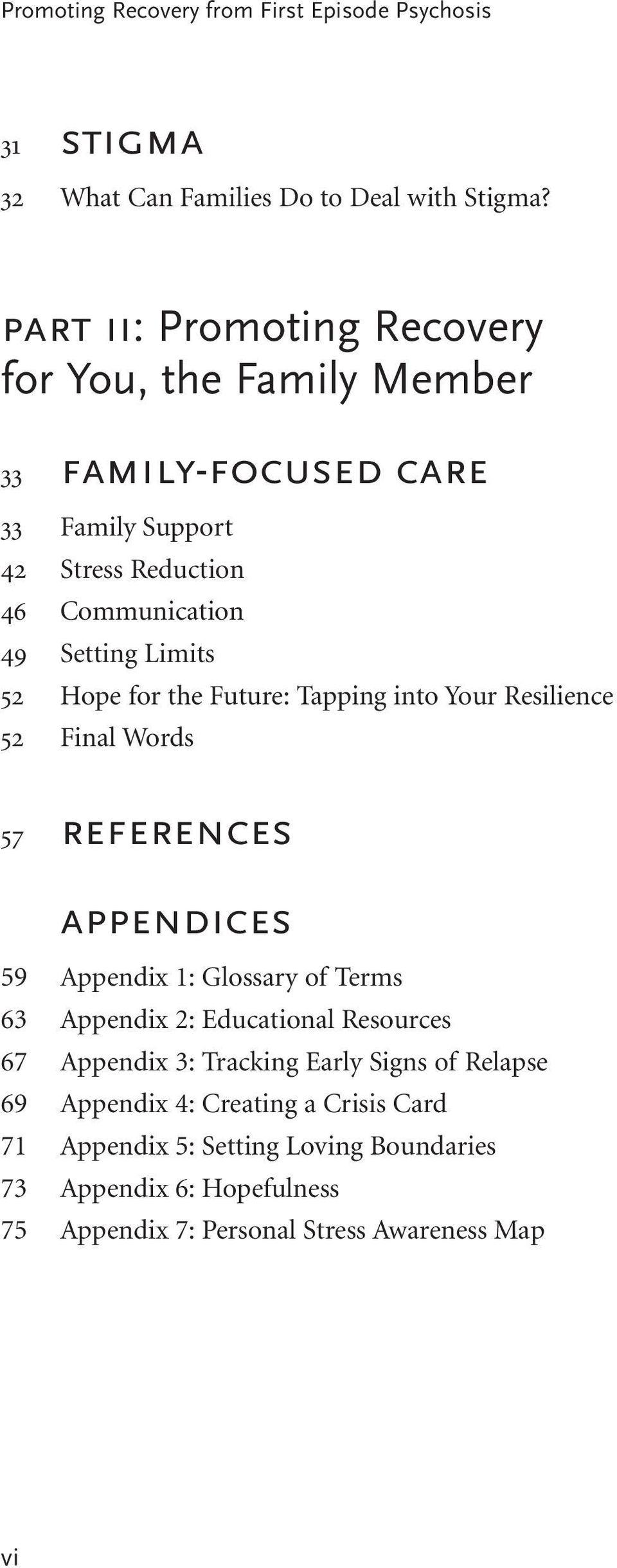 Hope for the Future: Tapping into Your Resilience 52 Final Words 57 references appendices 59 Appendix 1: Glossary of Terms 63 Appendix 2: Educational