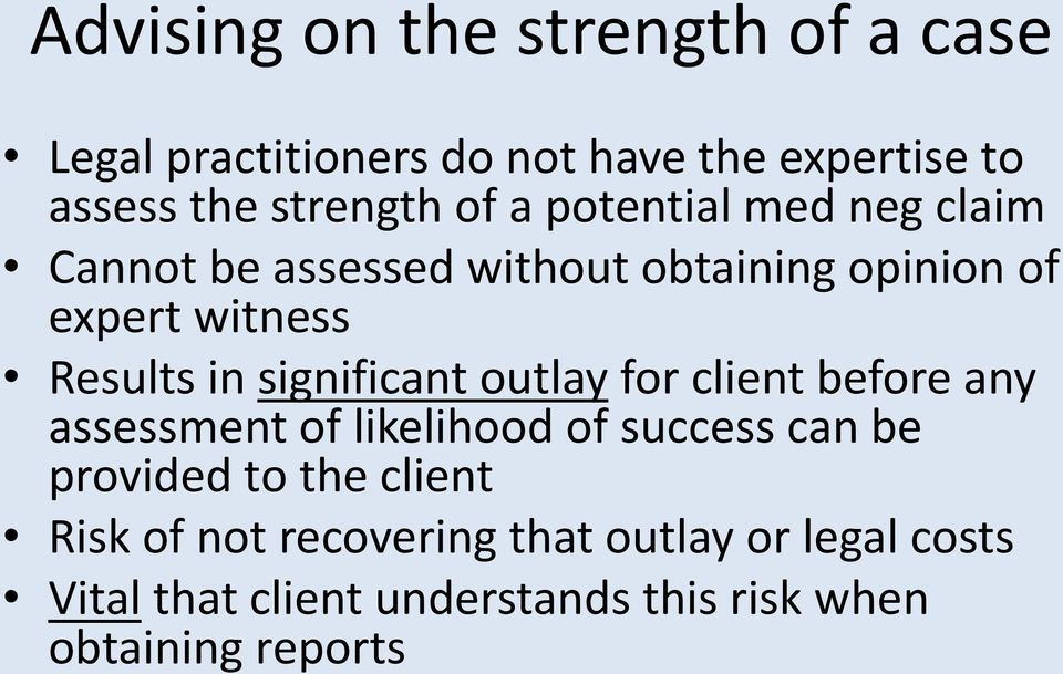 significant outlay for client before any assessment of likelihood of success can be provided to the client