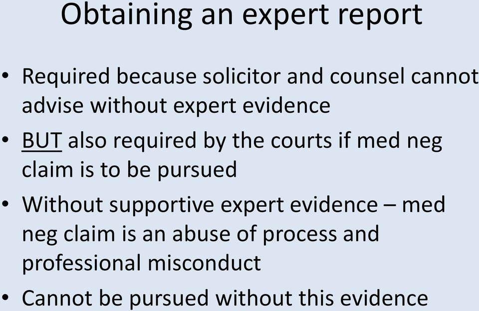 claim is to be pursued Without supportive expert evidence med neg claim is an
