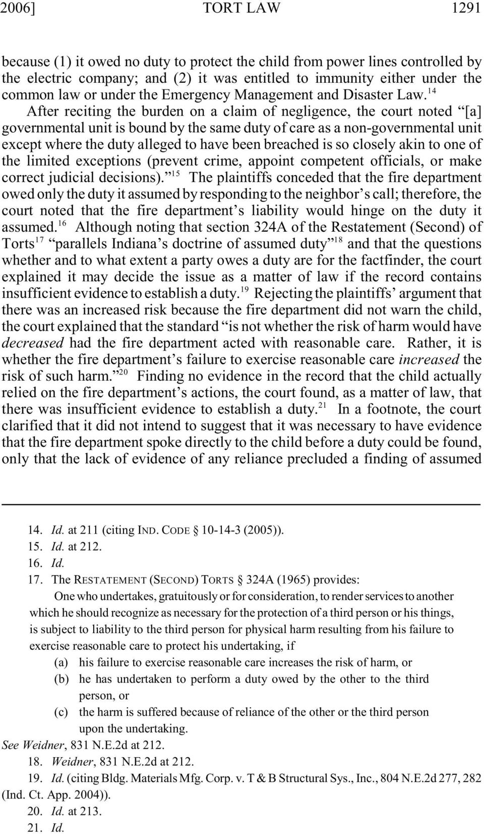 14 After reciting the burden on a claim of negligence, the court noted [a] governmental unit is bound by the same duty of care as a non-governmental unit except where the duty alleged to have been