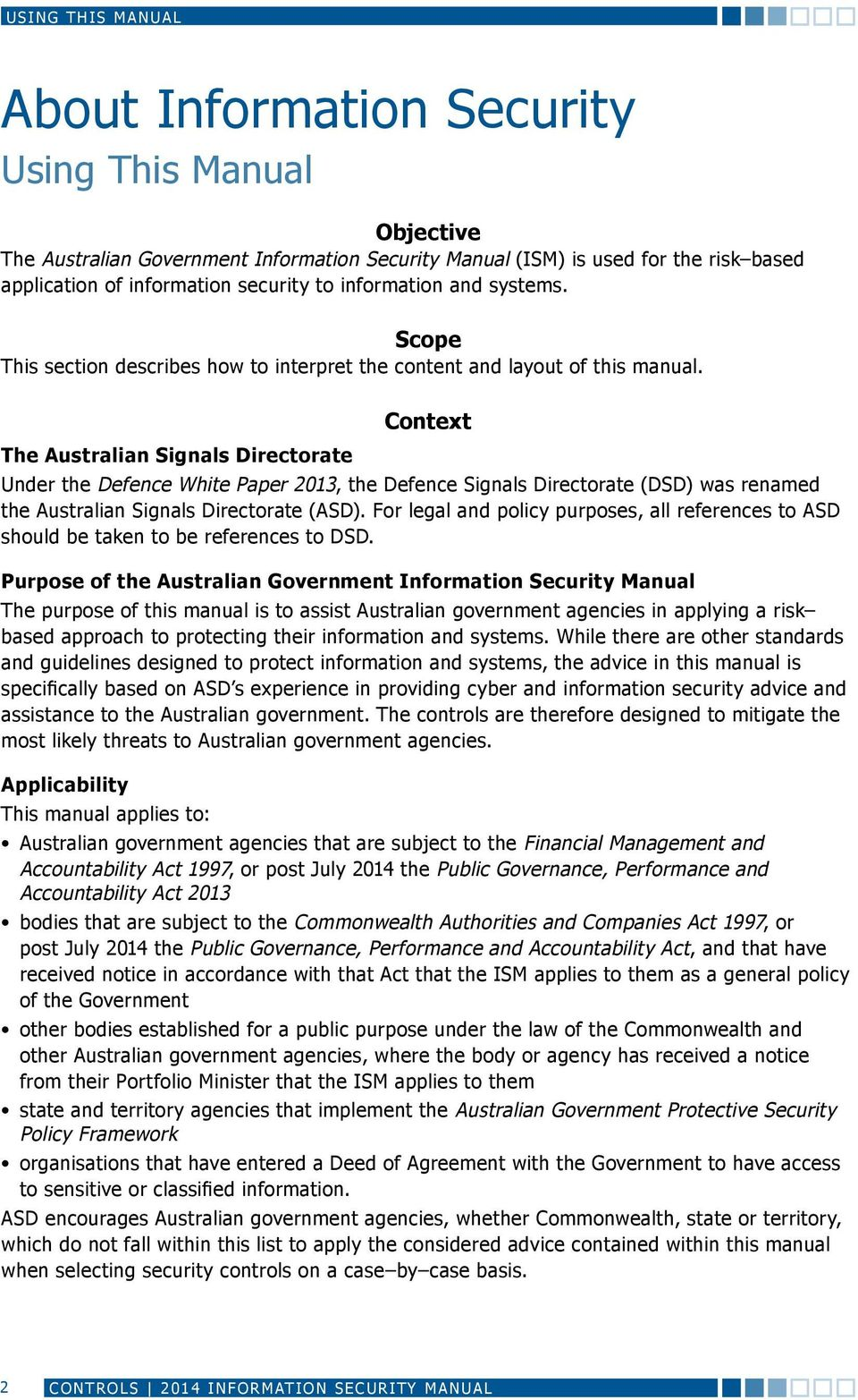 The Australian Signals Directorate Context Under the Defence White Paper 2013, the Defence Signals Directorate (DSD) was renamed the Australian Signals Directorate (ASD).