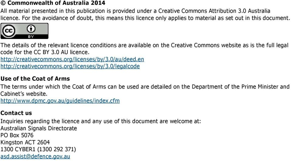 The details of the relevant licence conditions are available on the Creative Commons website as is the full legal code for the CC BY 3.0 AU licence. http://creativecommons.org/licenses/by/3.0/au/deed.