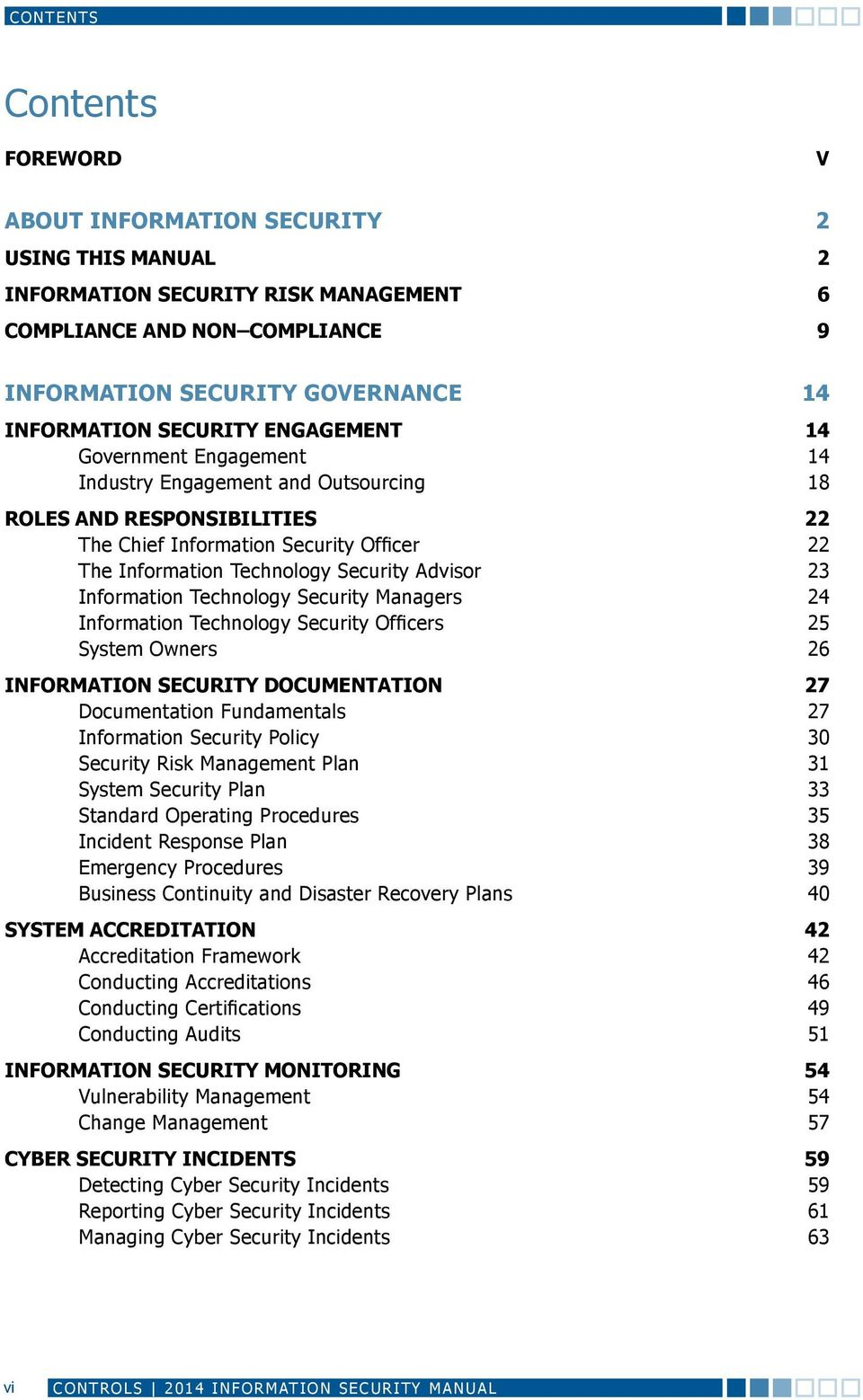 Advisor 23 Information Technology Security Managers 24 Information Technology Security Officers 25 System Owners 26 INFORMATION SECURITY DOCUMENTATION 27 Documentation Fundamentals 27 Information