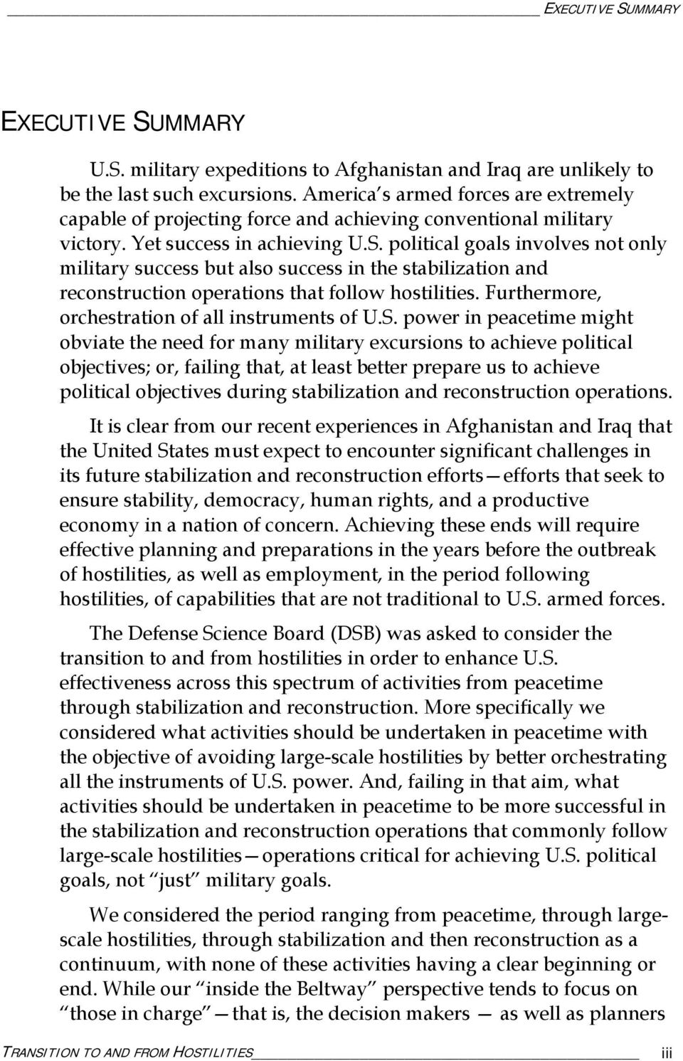 political goals involves not only military success but also success in the stabilization and reconstruction operations that follow hostilities. Furthermore, orchestration of all instruments of U.S.