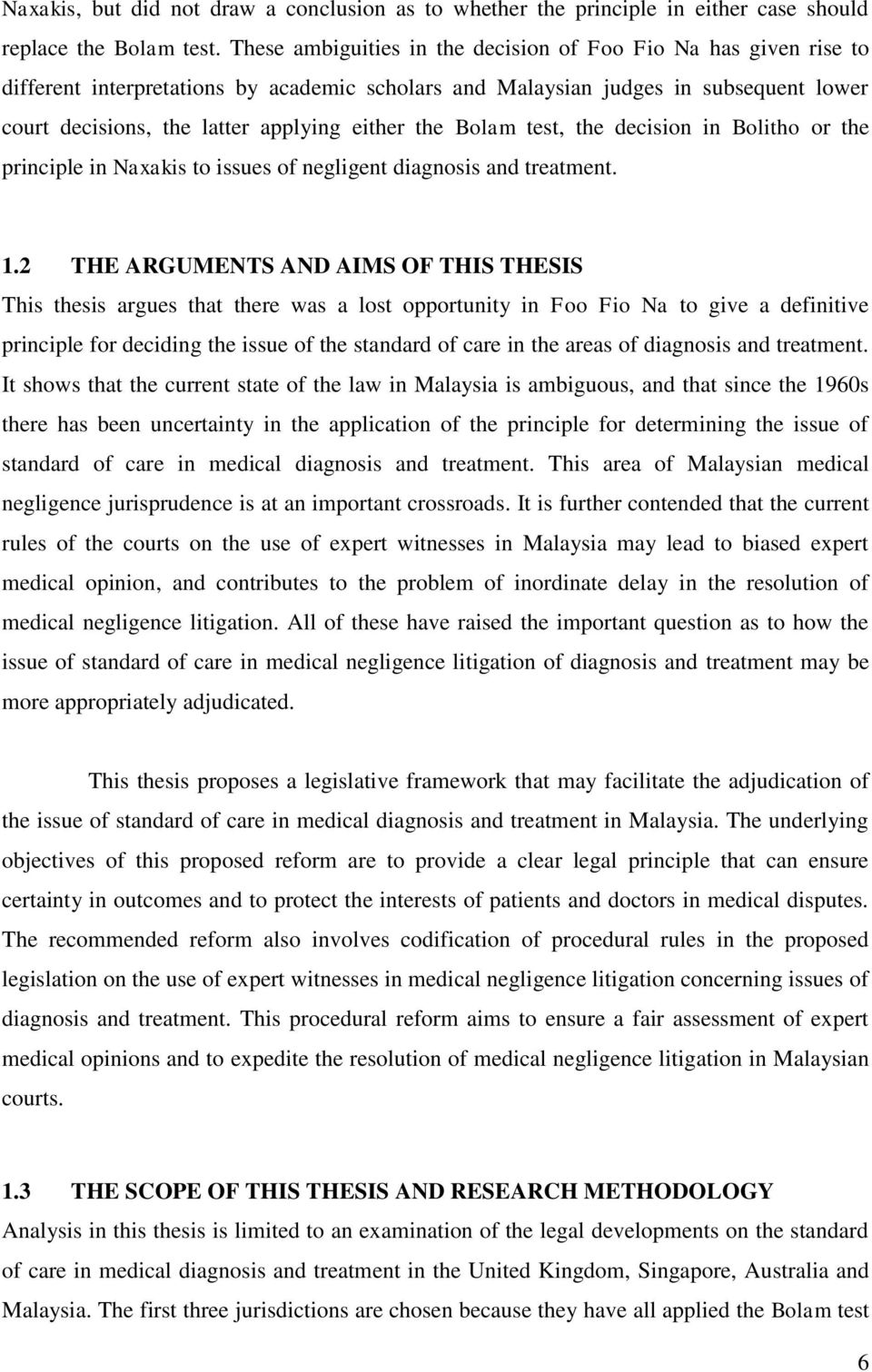 the Bolam test, the decision in Bolitho or the principle in Naxakis to issues of negligent diagnosis and treatment. 1.