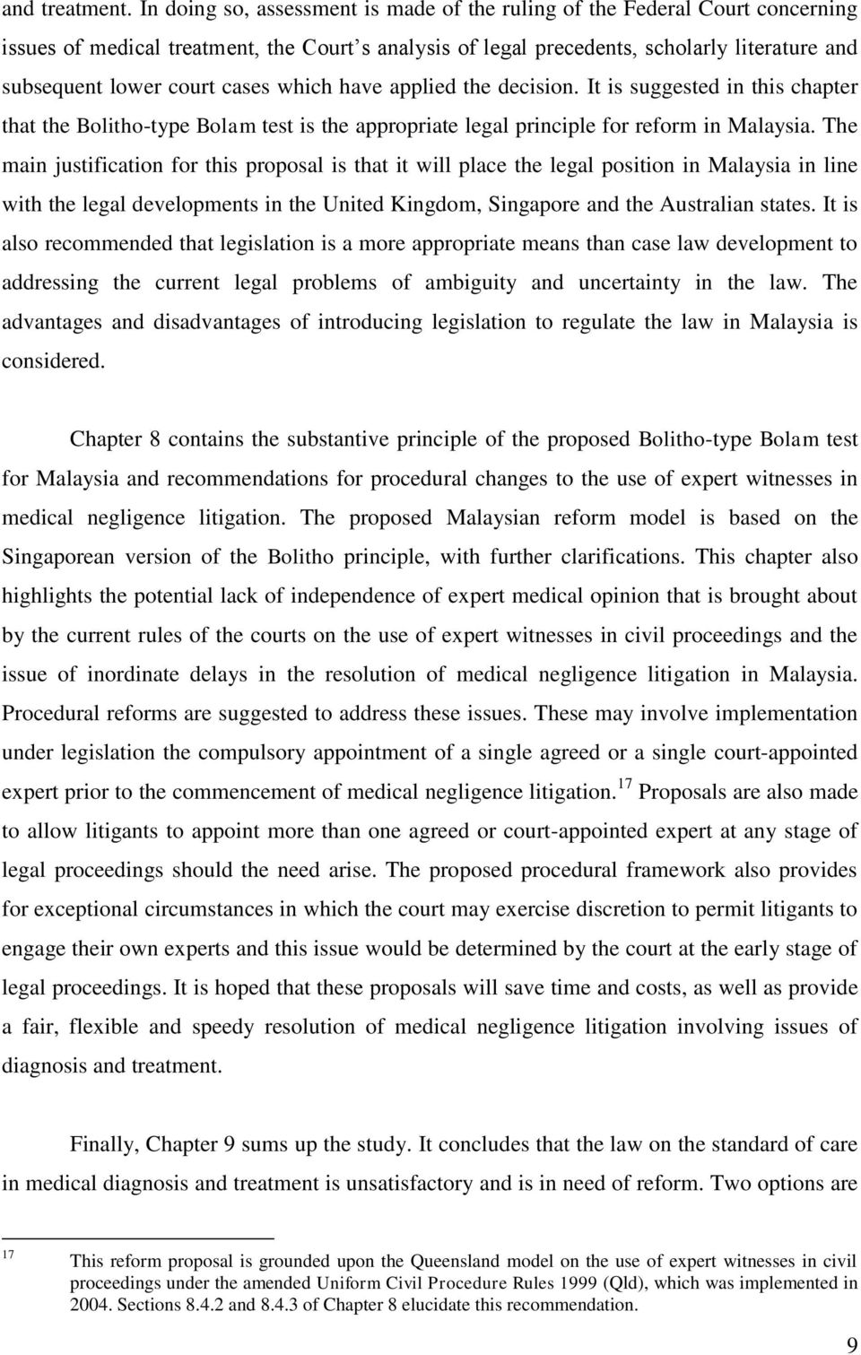 cases which have applied the decision. It is suggested in this chapter that the Bolitho-type Bolam test is the appropriate legal principle for reform in Malaysia.