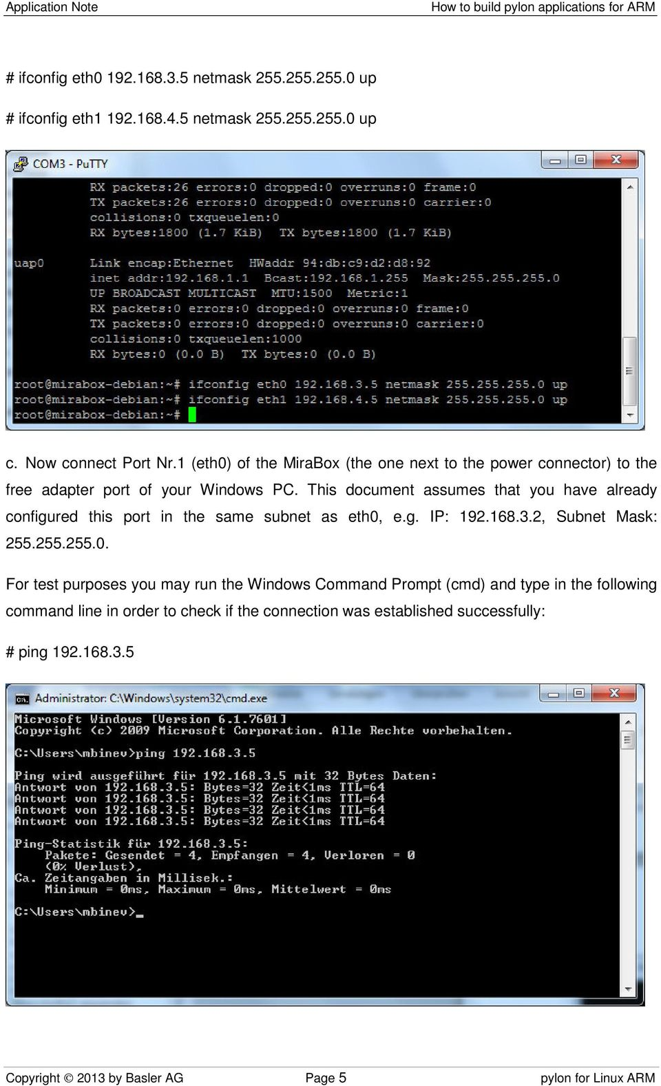 This document assumes that you have already configured this port in the same subnet as eth0,