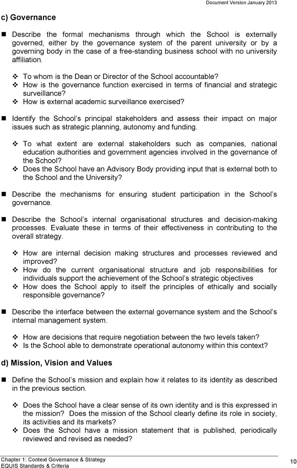 "school with no university affiliation. "" To whom is the Dean or Director of the School accountable? "" How is the governance function exercised in terms of financial and strategic surveillance?"