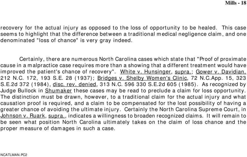 "Certainly, there are numerous North Carolina cases which state that ""Proof of proximate cause in a malpractice case requires more than a showing that a different treatment would have improved the"