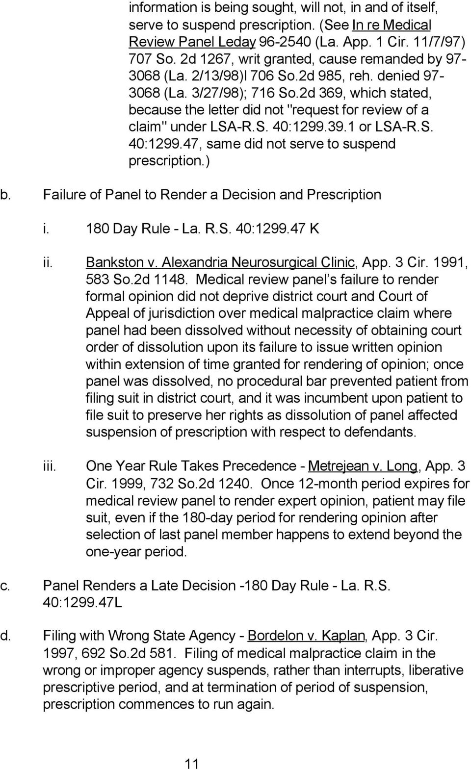 "2d 369, which stated, because the letter did not ""request for review of a claim"" under LSA-R.S. 40:1299.39.1 or LSA-R.S. 40:1299.47, same did not serve to suspend prescription.) b."