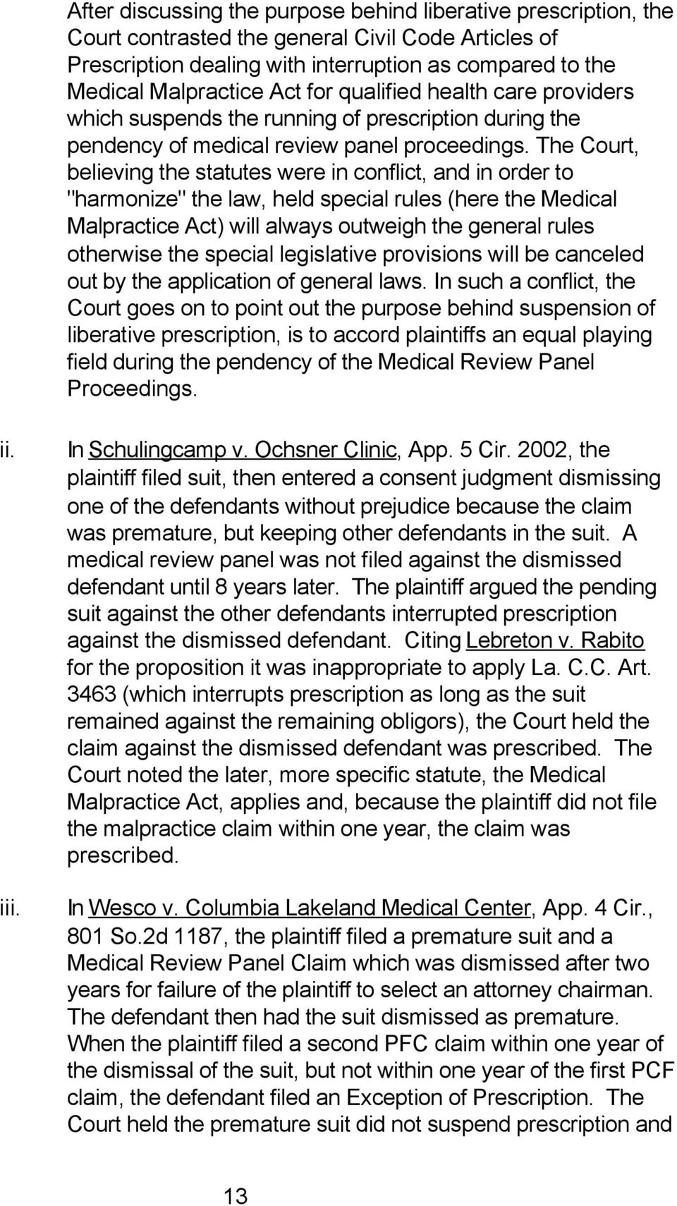 "The Court, believing the statutes were in conflict, and in order to ""harmonize"" the law, held special rules (here the Medical Malpractice Act) will always outweigh the general rules otherwise the"