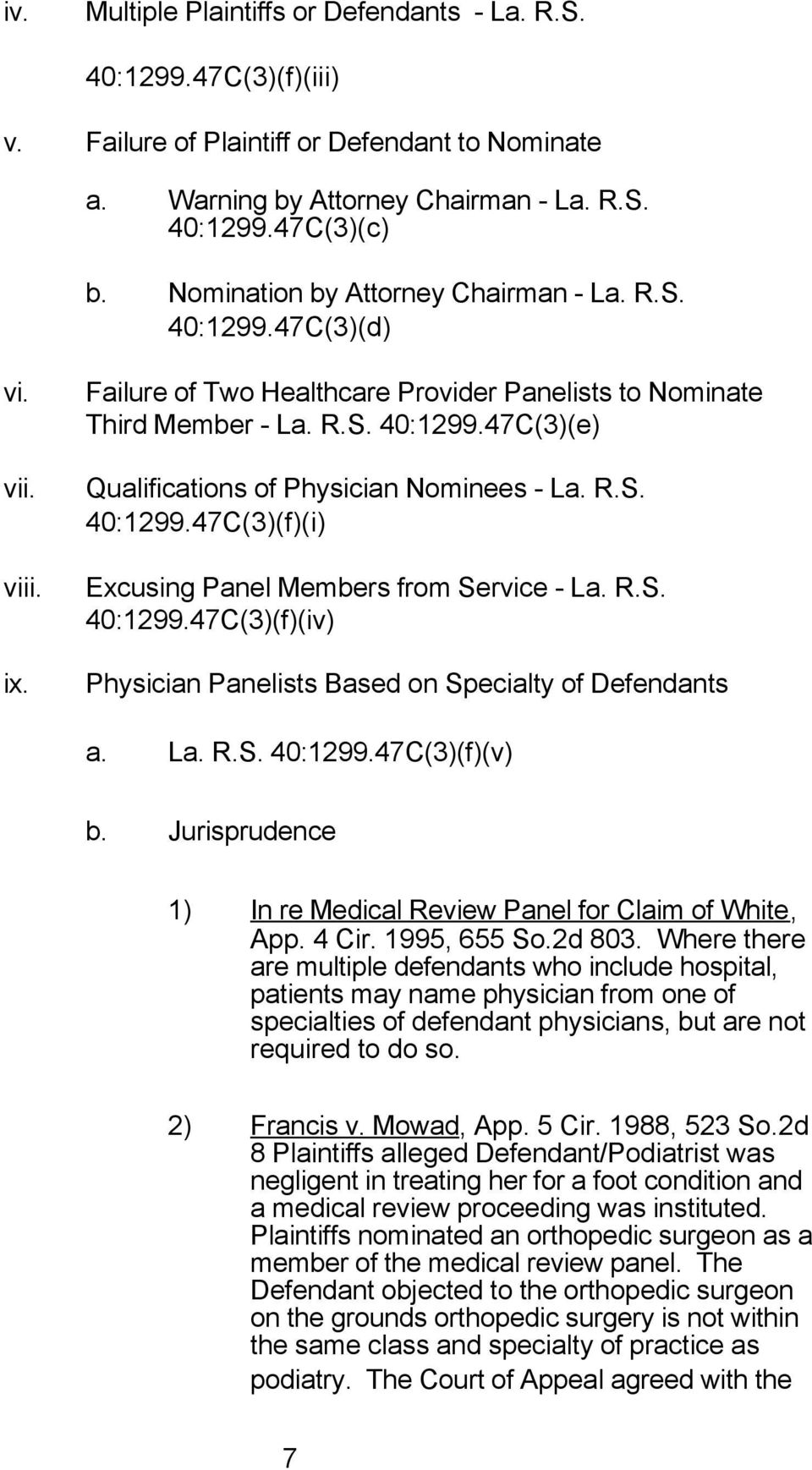 R.S. 40:1299.47C(3)(f)(i) Excusing Panel Members from Service - La. R.S. 40:1299.47C(3)(f)(iv) Physician Panelists Based on Specialty of Defendants a. La. R.S. 40:1299.47C(3)(f)(v) b.