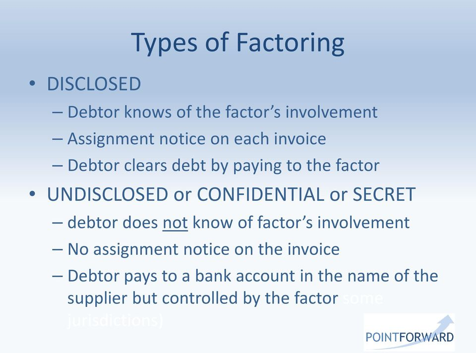 SECRET debtor does not know of factor s involvement No assignment notice on the invoice