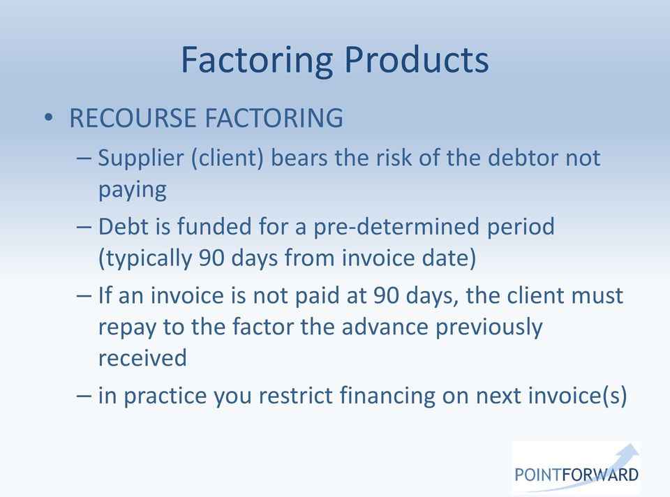 from invoice date) If an invoice is not paid at 90 days, the client must repay to