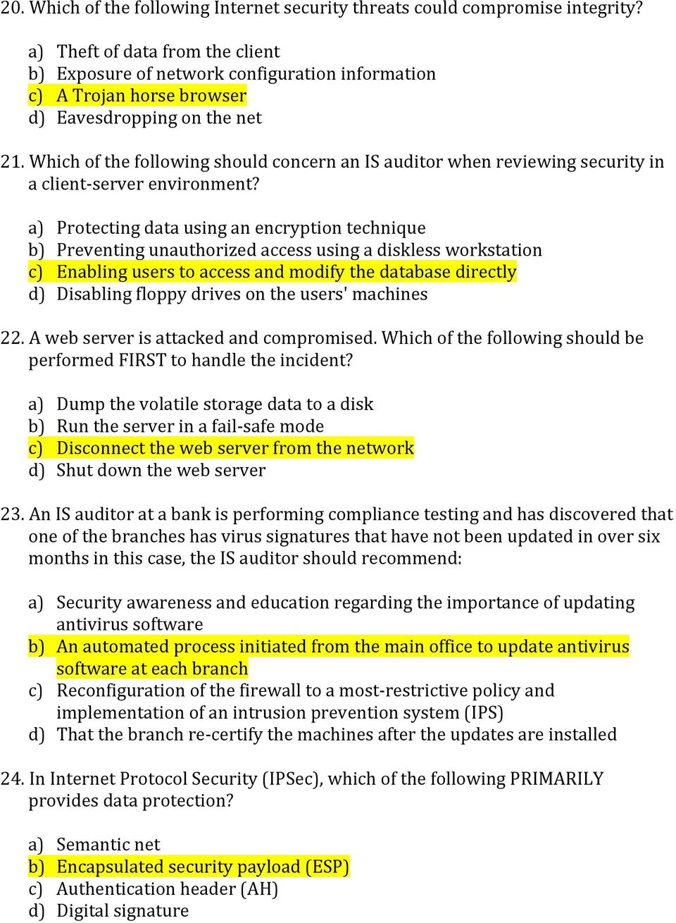 Which of the following should concern an IS auditor when reviewing security in a client- server environment?