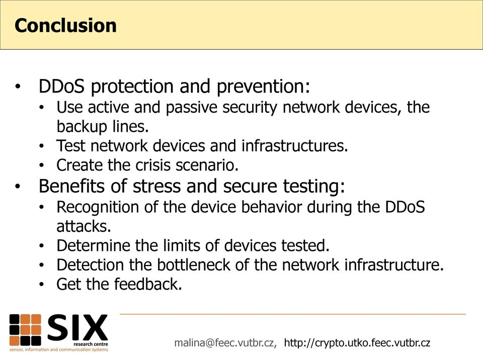 Benefits of stress and secure testing: Recognition of the device behavior during the DDoS attacks.
