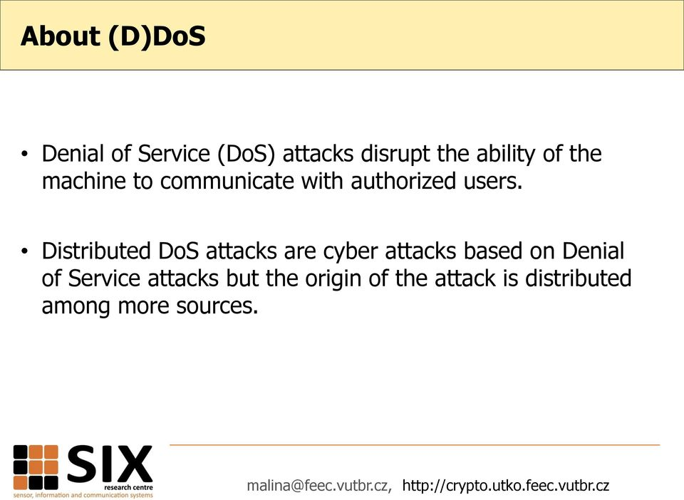 Distributed DoS attacks are cyber attacks based on Denial of