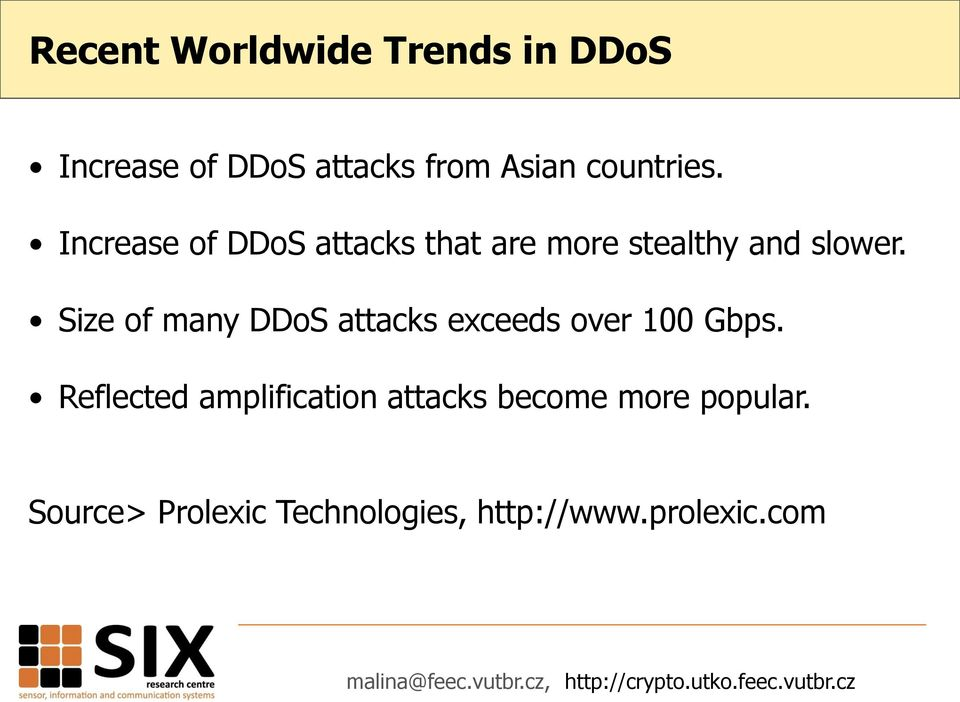 Size of many DDoS attacks exceeds over 100 Gbps.