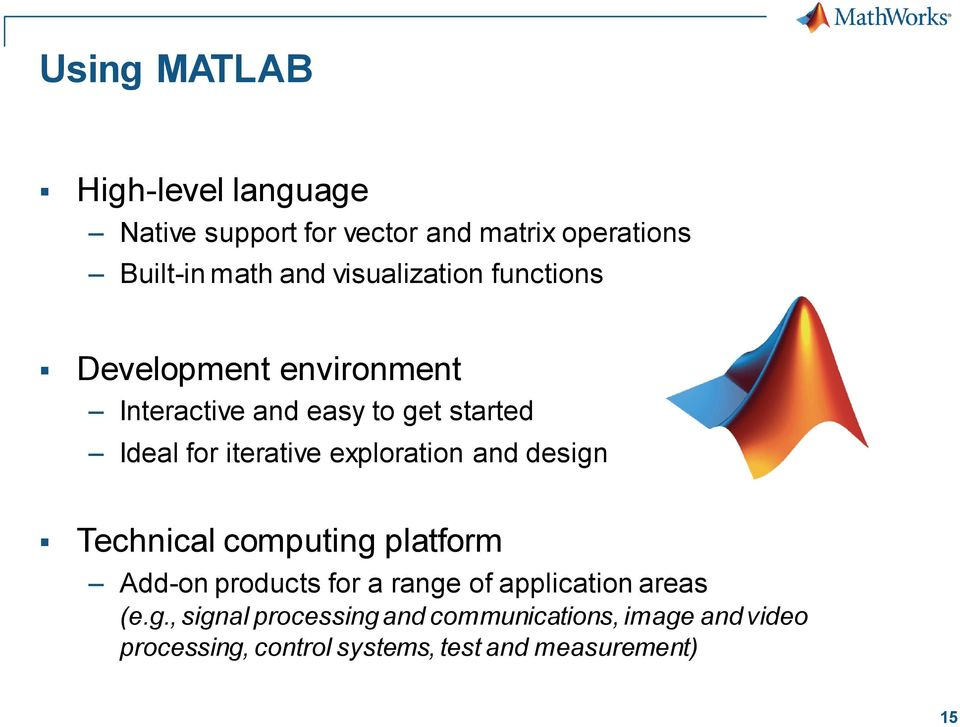 exploration and design Technical computing platform Add-on products for a range of application areas (e.