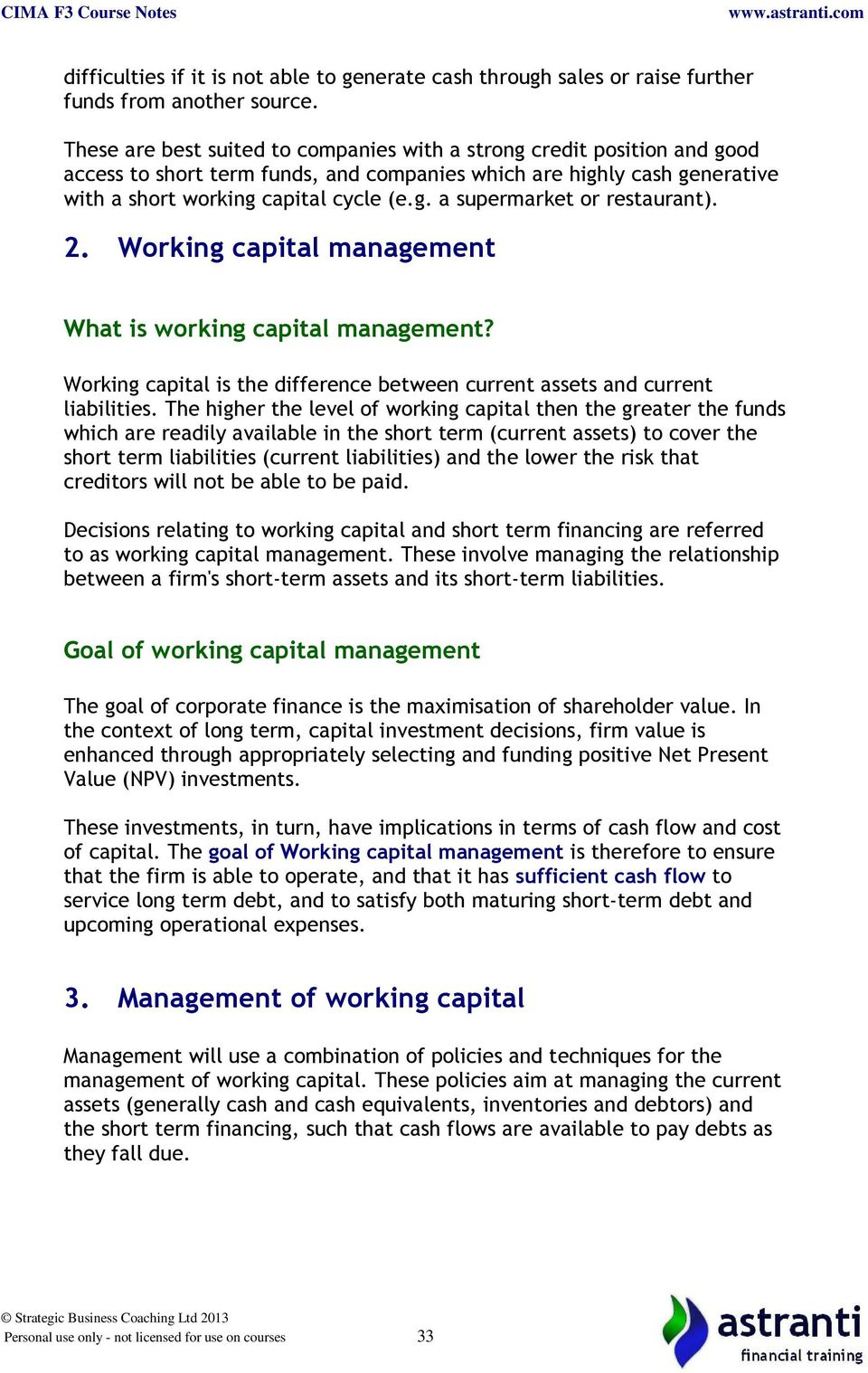 2. Working capital management What is working capital management? Working capital is the difference between current assets and current liabilities.