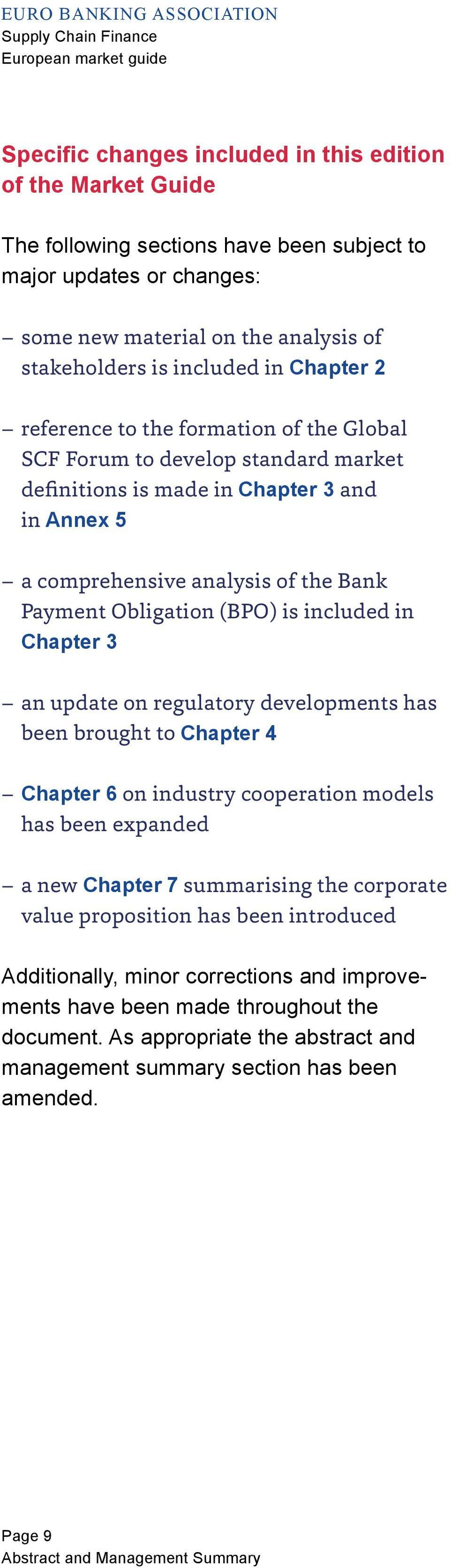 is included in Chapter 3 an update on regulatory developments has been brought to Chapter 4 Chapter 6 on industry cooperation models has been expanded a new Chapter 7 summarising the corporate value