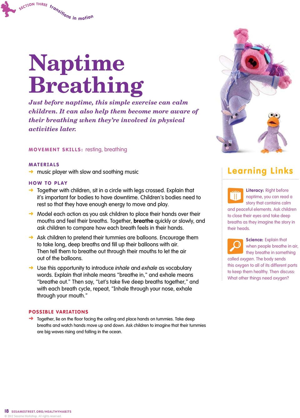 Movement Skills: resting, breathing Materials music player with slow and soothing music H o w To P l ay Together with children, sit in a circle with legs crossed.