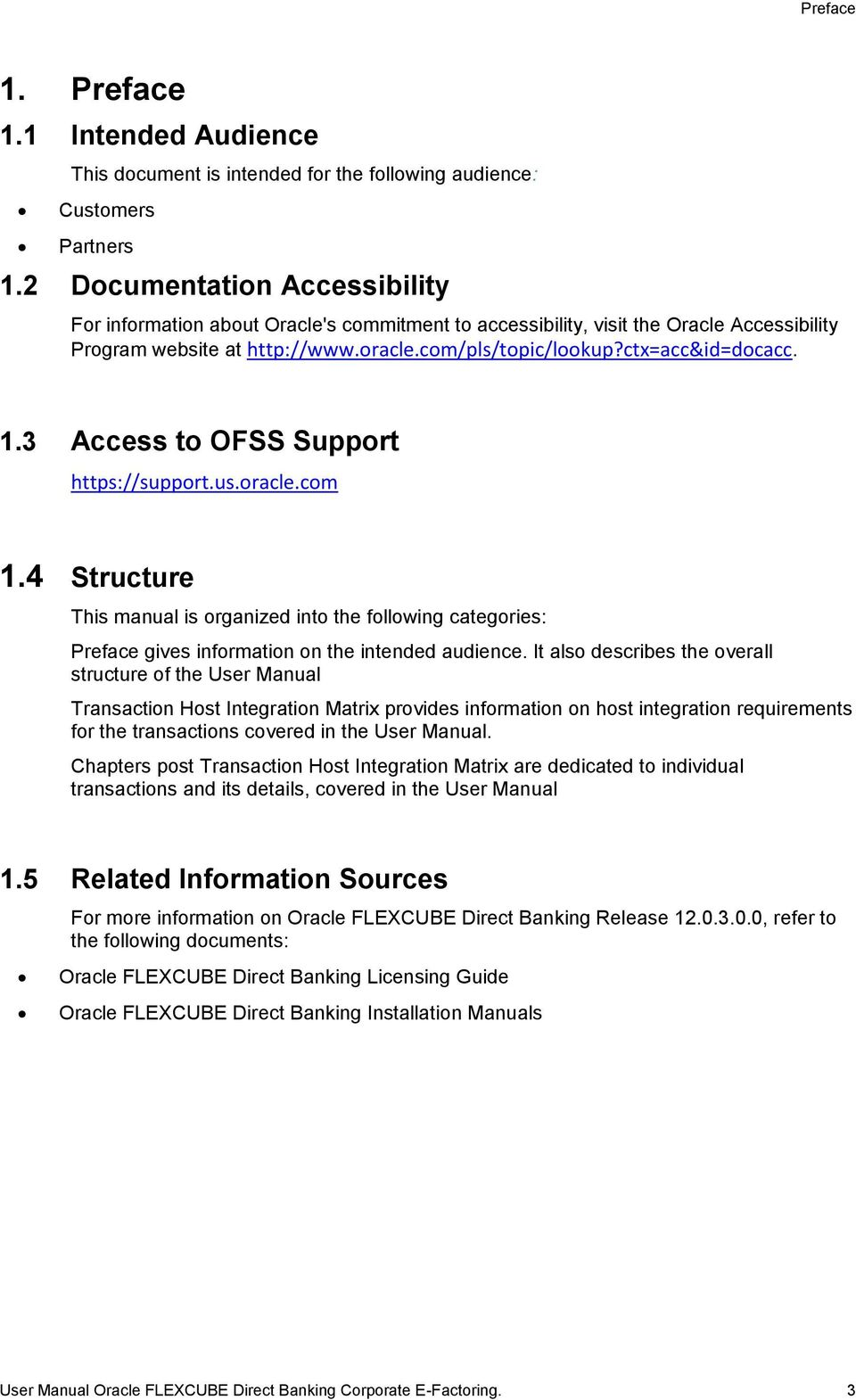 3 Access to OFSS Support https://support.us.oracle.com 1.4 Structure This manual is organized into the following categories: Preface gives information on the intended audience.