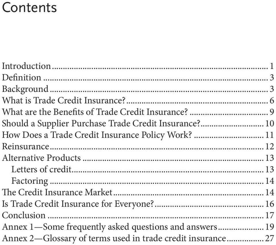 .. 12 Alternative Products... 13 Letters of credit... 13 Factoring... 14 The Credit Insurance Market.