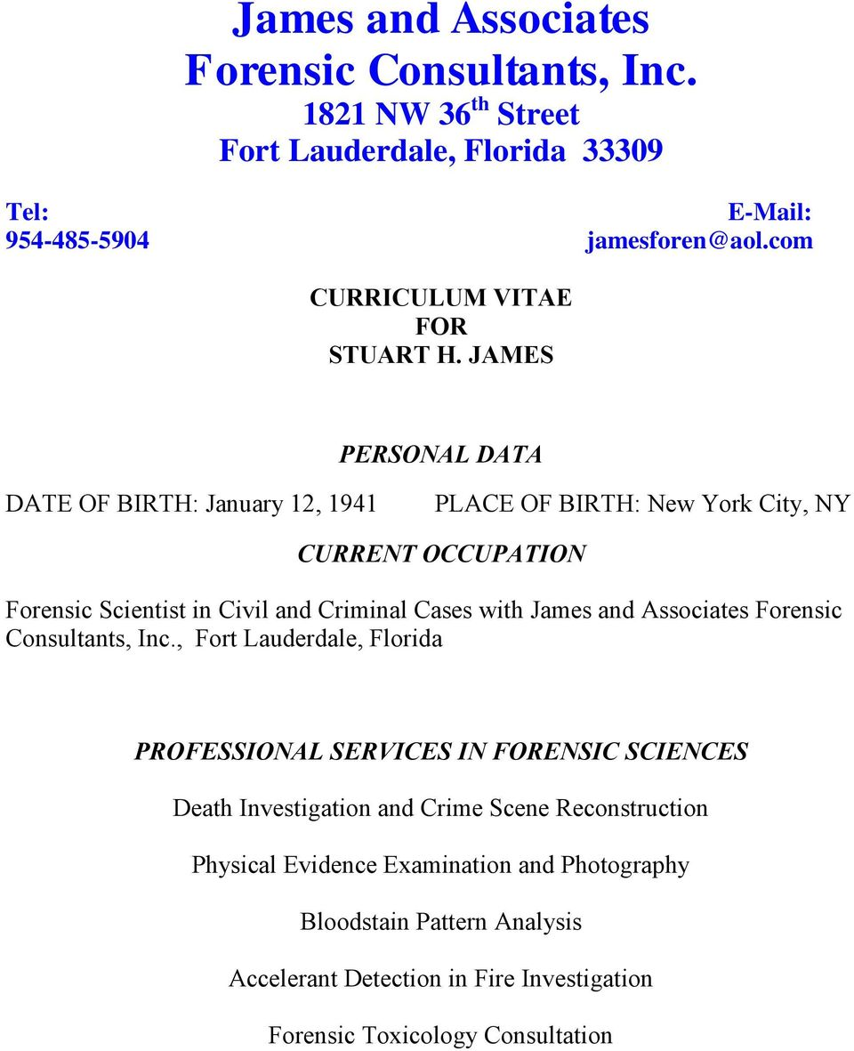JAMES PERSONAL DATA DATE OF BIRTH: January 12, 1941 PLACE OF BIRTH: New York City, NY CURRENT OCCUPATION Forensic Scientist in Civil and Criminal Cases