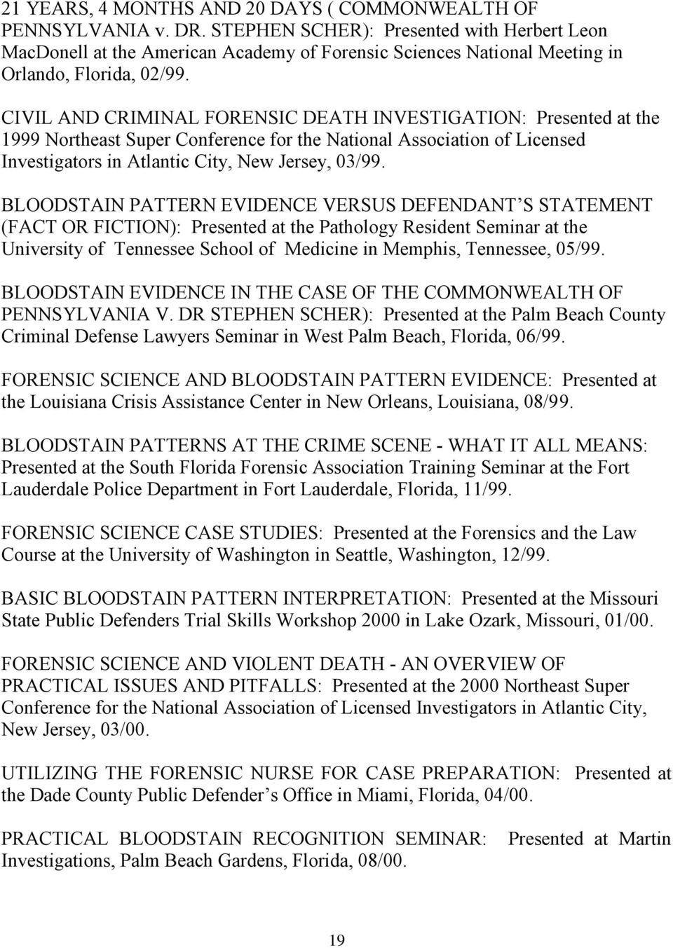CIVIL AND CRIMINAL FORENSIC DEATH INVESTIGATION: Presented at the 1999 Northeast Super Conference for the National Association of Licensed Investigators in Atlantic City, New Jersey, 03/99.
