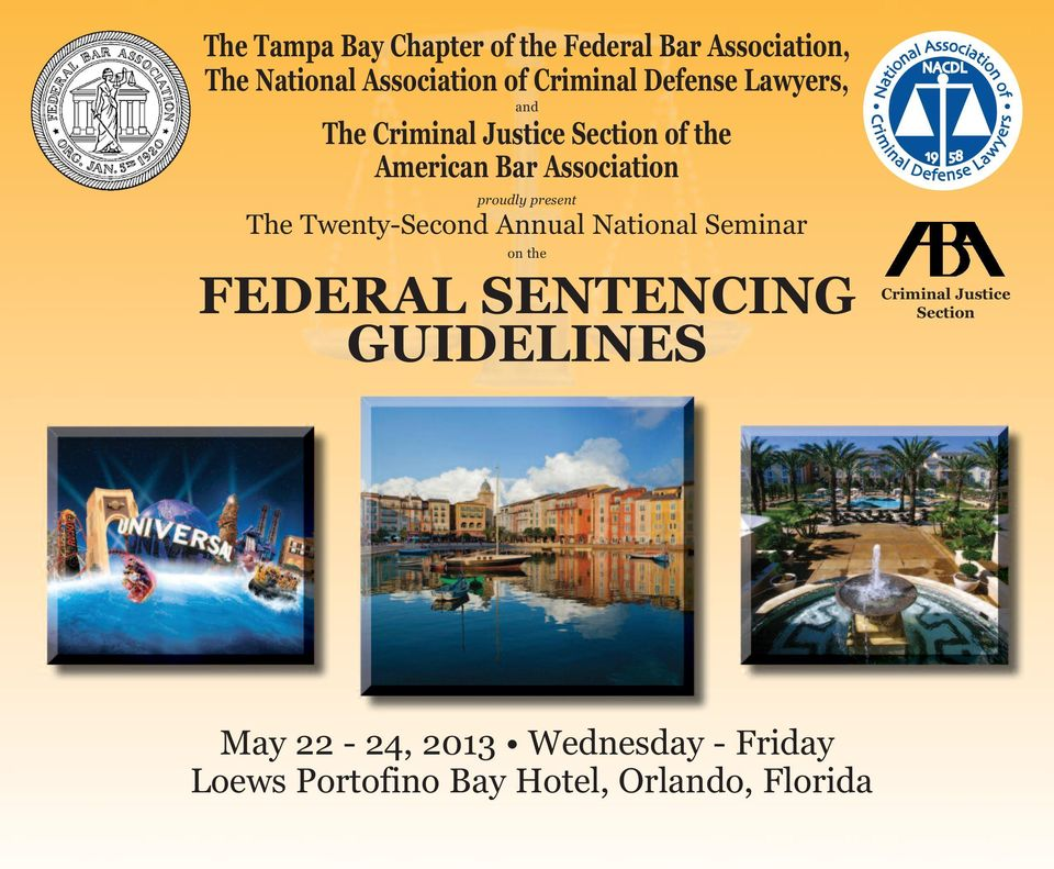 present The Twenty-Second Annual National Seminar on the FEDERAL SENTENCING GUIDELINES
