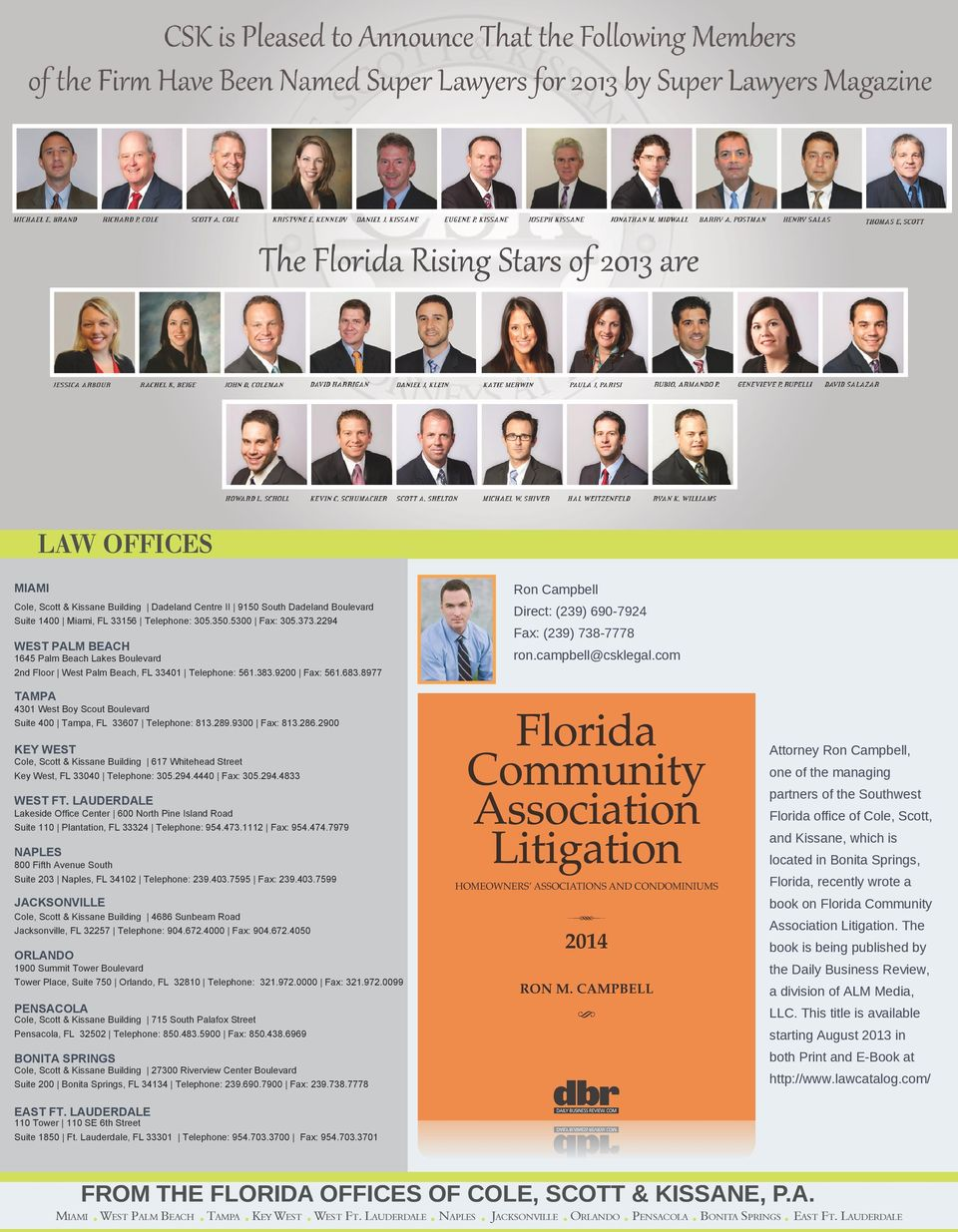 campbell@csklegal.com TAMPA 4301 West Boy Scout Boulevard Suite 400 Tampa, FL 33607 Telephone: 813.289.9300 Fax: 813.286.