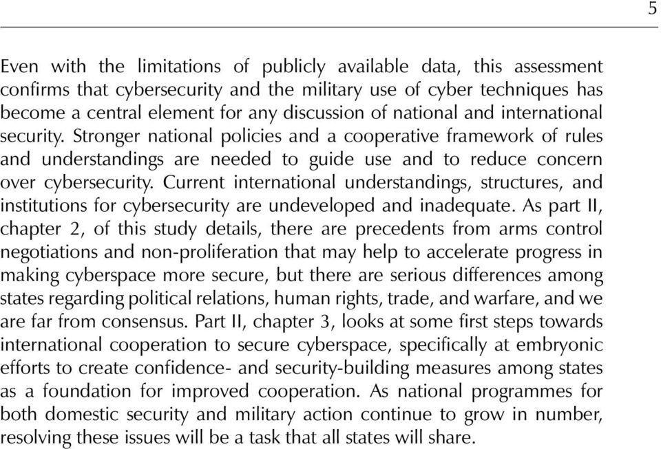 Current international understandings, structures, and institutions for cybersecurity are undeveloped and inadequate.