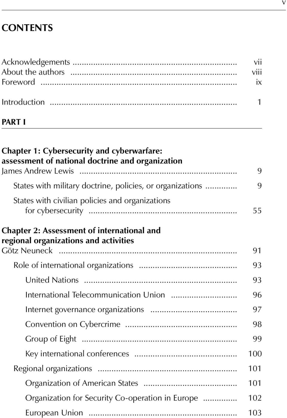 .. 9 States with civilian policies and organizations for cybersecurity... 55 Chapter 2: Assessment of international and regional organizations and activities Götz Neuneck.