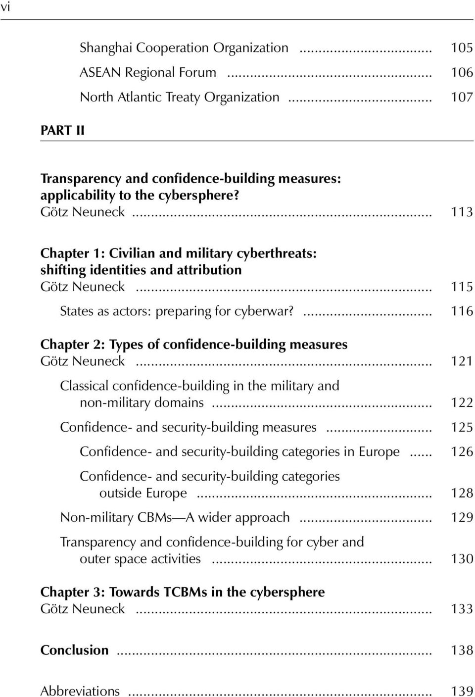 ... 116 Chapter 2: Types of confidence-building measures Götz Neuneck... 121 Classical confidence-building in the military and non-military domains... 122 Confidence- and security-building measures.