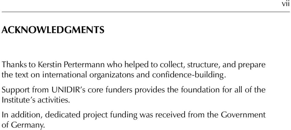Support from UNIDIR s core funders provides the foundation for all of the Institute