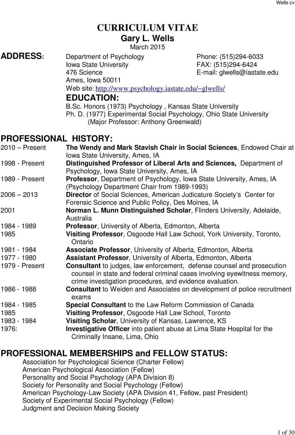 (1977) Experimental Social Psychology, Ohio State University (Major Professor: Anthony Greenwald) PROFESSIONAL HISTORY: 2010 Present The Wendy and Mark Stavish Chair in Social Sciences, Endowed Chair