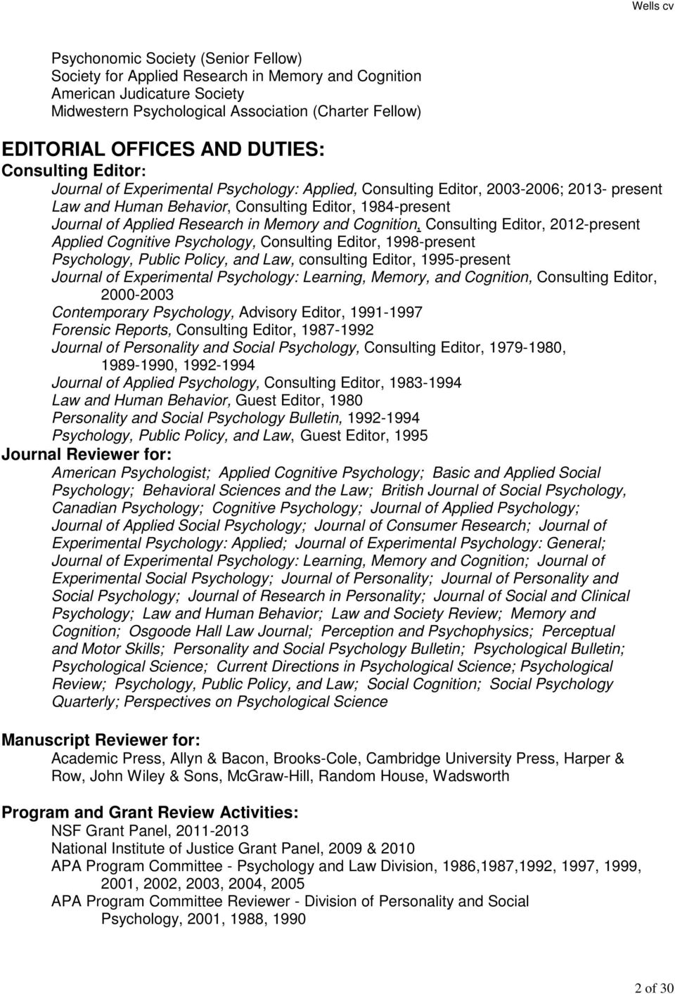 Research in Memory and Cognition, Consulting Editor, 2012-present Applied Cognitive Psychology, Consulting Editor, 1998-present Psychology, Public Policy, and Law, consulting Editor, 1995-present