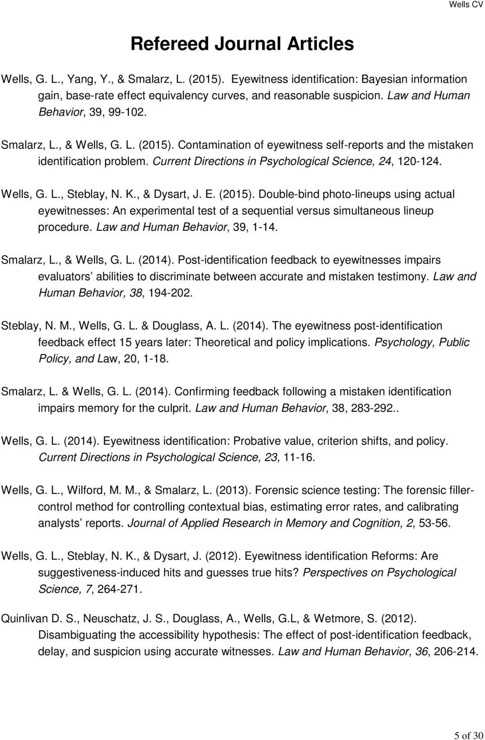 Current Directions in Psychological Science, 24, 120-124. Wells, G. L., Steblay, N. K., & Dysart, J. E. (2015).