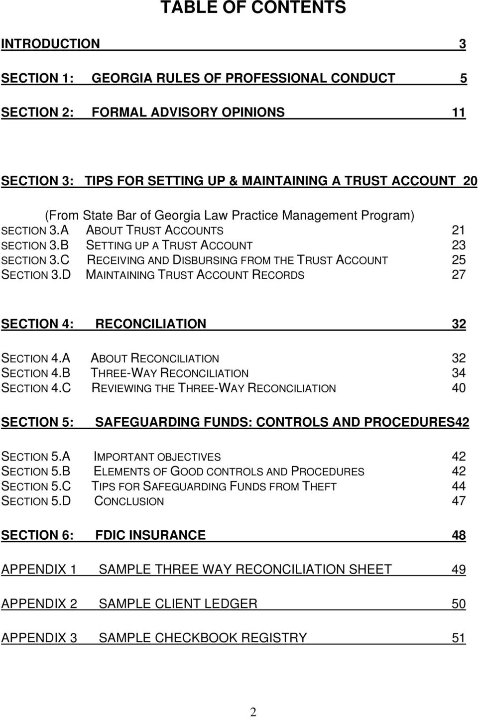 D MAINTAINING TRUST ACCOUNT RECORDS 27 SECTION 4: RECONCILIATION 32 SECTION 4.A ABOUT RECONCILIATION 32 SECTION 4.B THREE-WAY RECONCILIATION 34 SECTION 4.