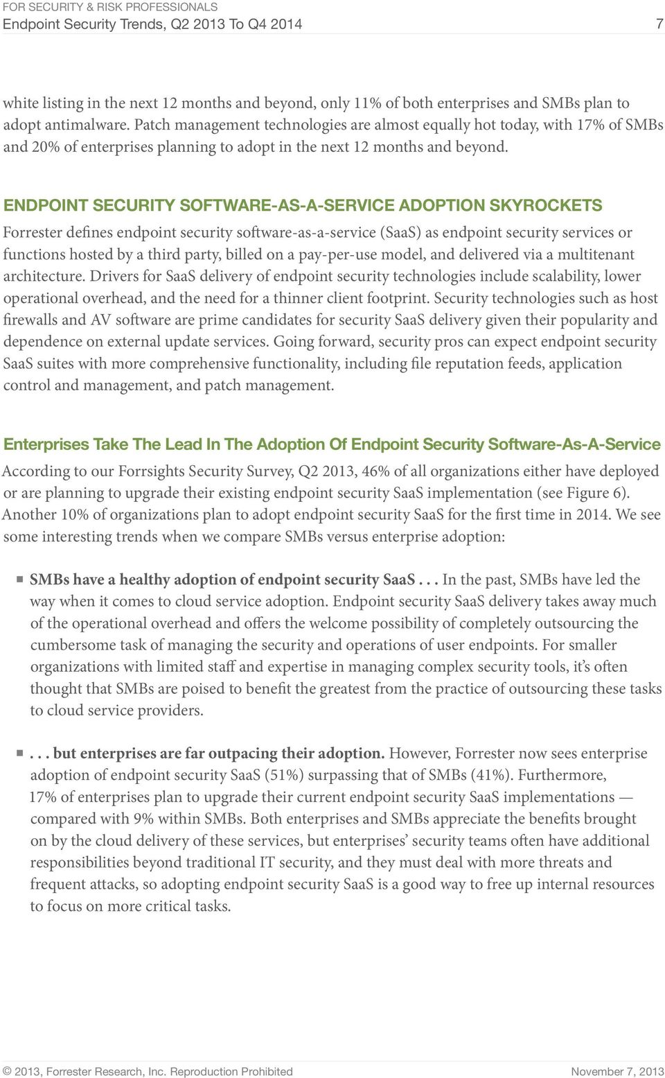 ENDPOINT SECURITY SOFTWARE-AS-A-SERVICE ADOPTION SKYROCKETS Forrester defines endpoint security software-as-a-service (SaaS) as endpoint security services or functions hosted by a third party, billed