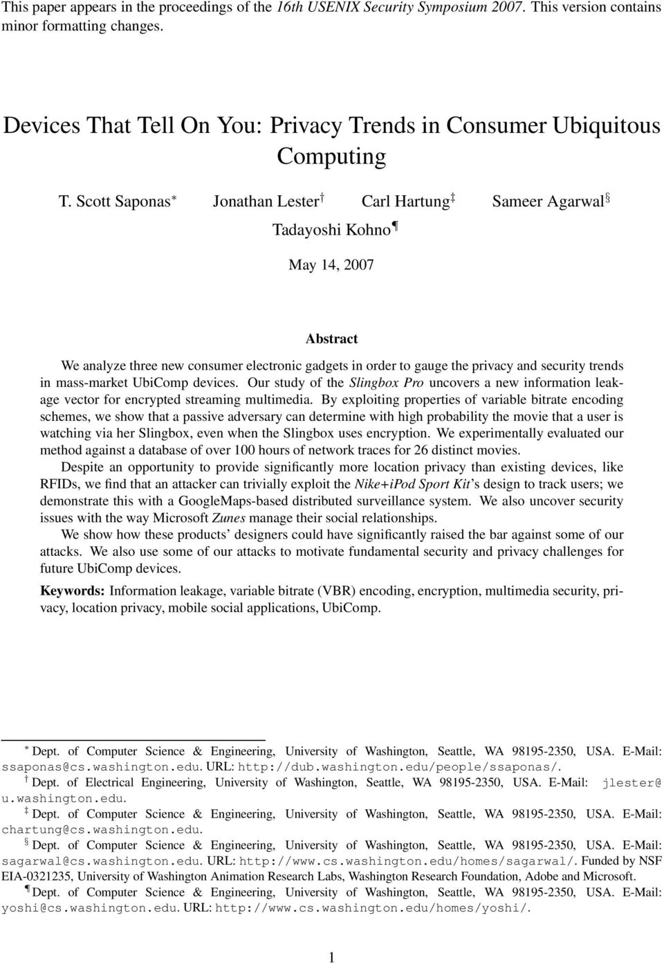 Scott Saponas Jonathan Lester Carl Hartung Sameer Agarwal Tadayoshi Kohno May 14, 2007 Abstract We analyze three new consumer electronic gadgets in order to gauge the privacy and security trends in