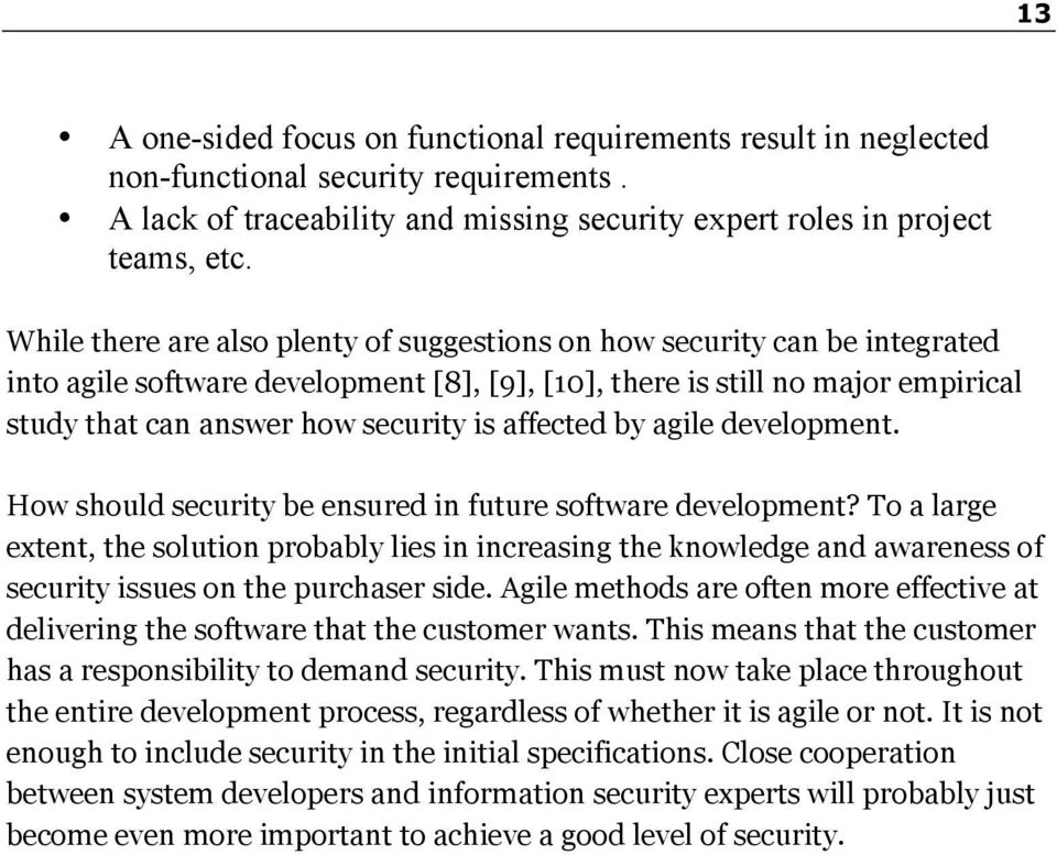 affected by agile development. How should security be ensured in future software development?