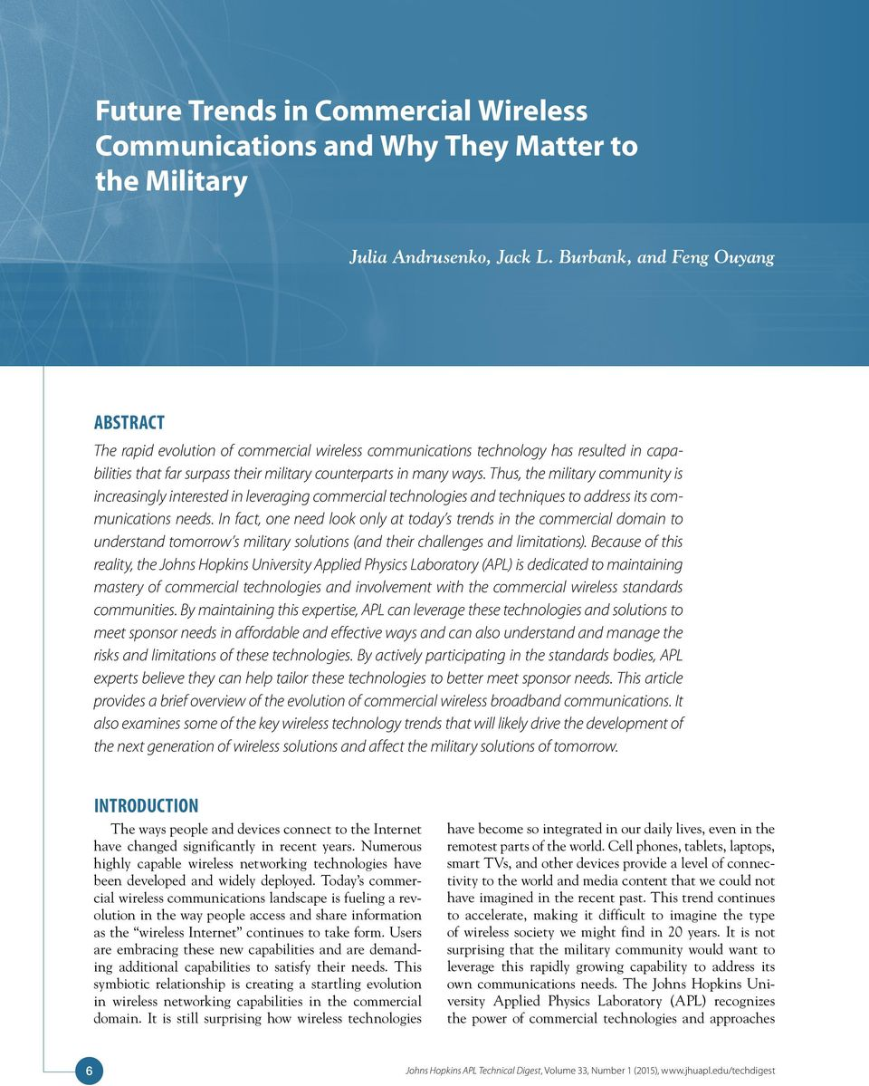 Thus, the military community is increasingly interested in leveraging commercial technologies and techniques to address its communications needs.